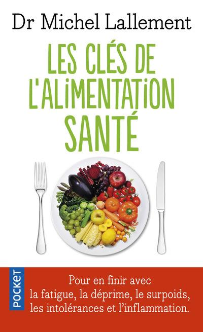 LES CLES DE L'ALIMENTATION SANTE Lallement Michel Pocket